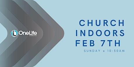 Church Indoors - Feb 7th @ 10:30am + KidsLife tickets