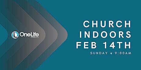 Church Indoors - Feb 14th @ 9:00am tickets