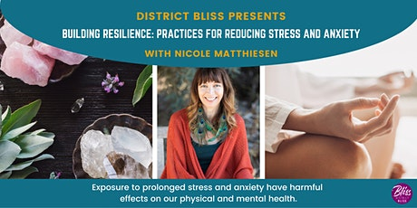 Building Resilience: Practices for Reducing Stress and Anxiety tickets