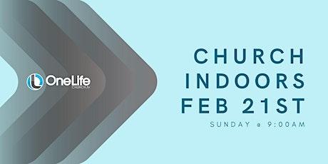 Church Indoors - Feb 21st @ 9:00am tickets