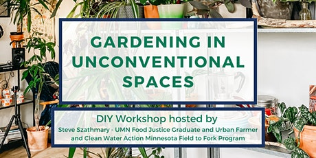Gardening in Unconventional Spaces Workshop tickets