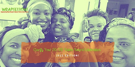 Clarify Your 20/20 Vision Board Celebration 2021 Edition! tickets