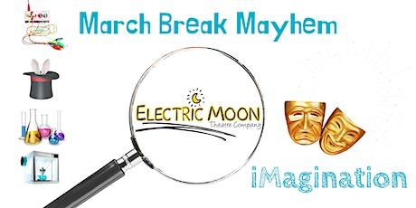 March Break Mayhem with RHPL & Electric Moon Theatre Company: iMagination tickets