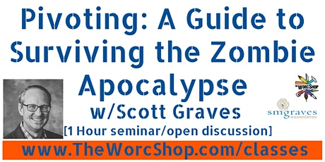 Pivoting: A Guide to Surviving the Zombie Apocalypse - Mar 2021 tickets