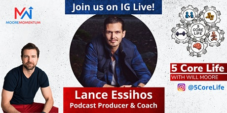 5 CORE LIFE - Instagram Live with Will Moore and Lance W Essihos tickets