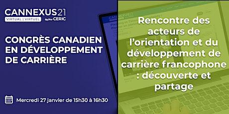 Réseautage entre francophones du secteur à Cannexus21 virtuel billets