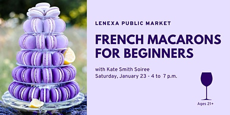 French Macarons For Beginners (ages 21+) tickets