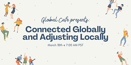 Global Cafe: Connected Globally and Adjusting Locally tickets