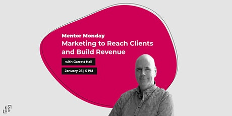 Mentor Monday: Marketing to Reach Clients and Build Revenue tickets