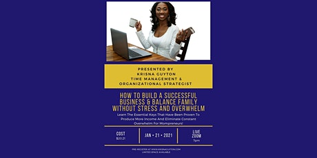 Build A Successful Business & Raise A Family Without Stress & Overwhelm tickets