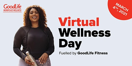 Virtual Wellness Day fuelled by GoodLife Fitness tickets