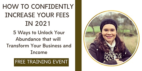 How to Confidently Raise Your Fees  in 2021 tickets
