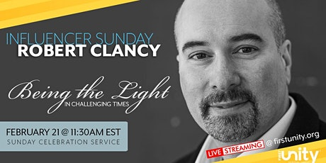 Robert Clancy - Being the Light in Challenging Times at First Unity tickets