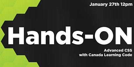 Hands-ON:  Advanced CSS with Canada Learning Code tickets