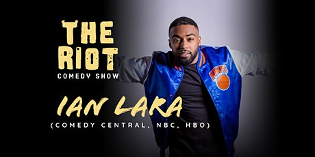 The Riot - A Standup Comedy Show with Ian Lara (Comedy Central, HBO, NBC) tickets
