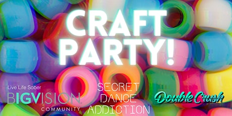 Craft Party with Secret Dance Addiction  + BIGVISION tickets