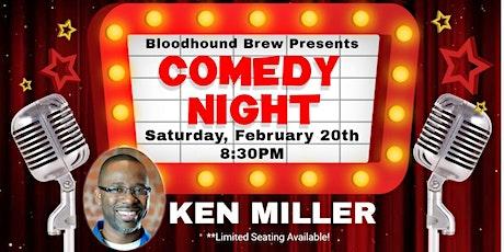 BLOODHOUND BREW COMEDY NIGHT - Headliner: Ken Miller tickets