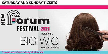 New Forum Festival - BIG WIG Art Show tickets