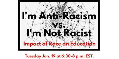 I'm Anti-Racist vs. I'm Not Racist: Impact of Race on Education tickets