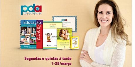 ONLINE - Certificação em Educação Parental Disciplina Positiva (SEG/QUI) ingressos