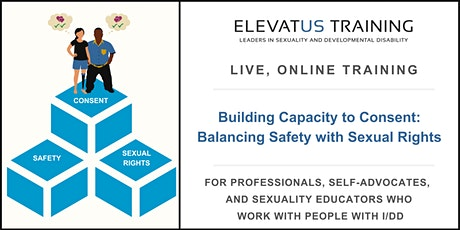 Building Capacity to Consent: Balancing Safety with Sexual Rights tickets