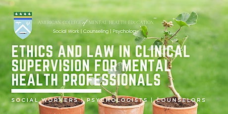 Ethics and Law in Clinical Supervision for Mental Health tickets