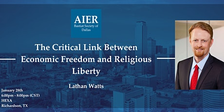 Dallas: The Critical Link Between Economic Freedom and Religious Liberty tickets