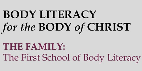 BODY LITERACY for the BODY of CHRIST - The Family  6:30-8:30PM tickets