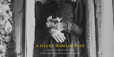 A Silent Homage Paid:  Post Mortem Photography (Virtual Lecture) tickets