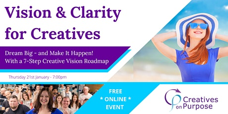 Vision & Clarity for Creatives - Free Online Event - Creatives on Purpose tickets