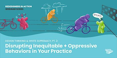 Design Thinking + White Supremacy, pt. 2 tickets