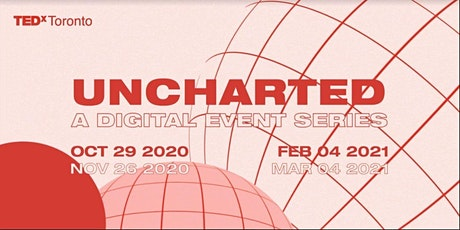 UNCHARTED: TEDxToronto Digital Event Series tickets