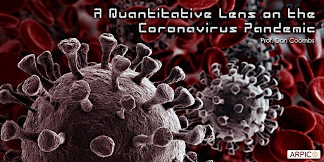 A Quantitative Lens on the Coronavirus Pandemic tickets