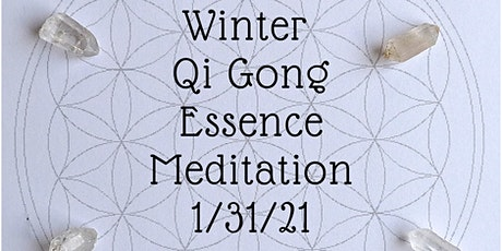 Mid-Winter Qi Gong Essence Meditation w/sound healing & aromatherapy tickets