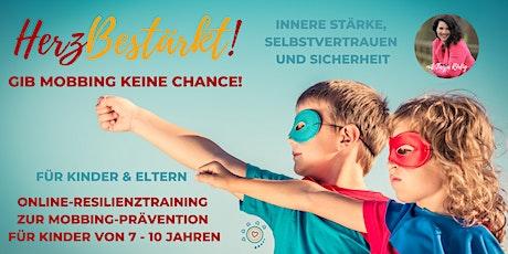 Gib Mobbing keine Chance! Resilienz-Training für Kinder von 7-10 Jahren Tickets