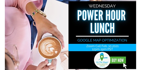Power Hour Lunch- Google My Business Optimization Workshop billets