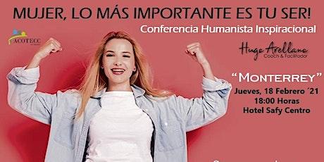 Conferencia MUJERE LO MAS IMPORTANTE ES TU SER!! tickets