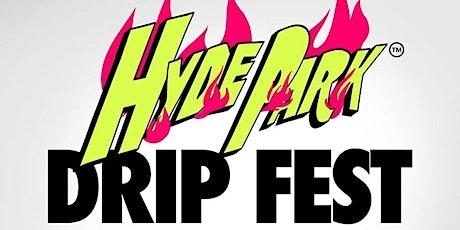 HYDE PARK DRIP FEST tickets