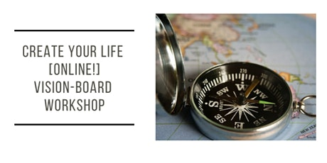 Create Your Life [Online!] Vision-Board Workshop tickets