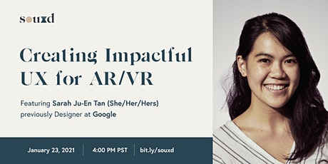 Creating impactful UX for AR/VR // hosted by Students of UXD tickets
