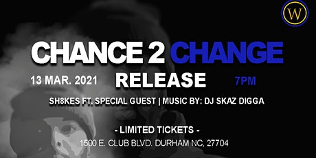 Chance 2 Change Official Release tickets