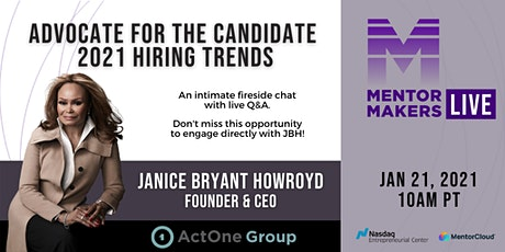 Advocate for the Candidate: 2021 Hiring Trends with Janice Bryant Howroyd tickets