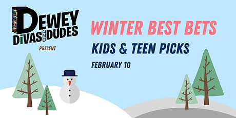 The Dewey Divas and Dudes: Winter Best Bets - Kids and Teen Picks tickets