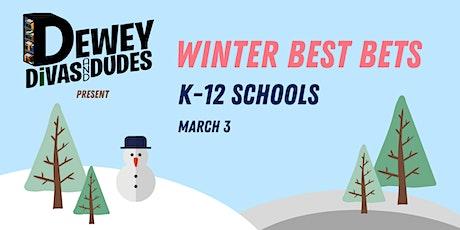 The Dewey Divas and Dudes: Winter Best Bets - K-12 School Picks tickets