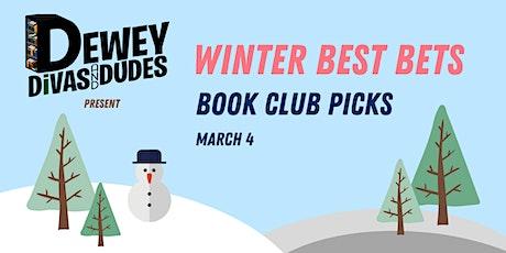 The Dewey Divas and Dudes: Winter Best Bets - Book Clubs tickets