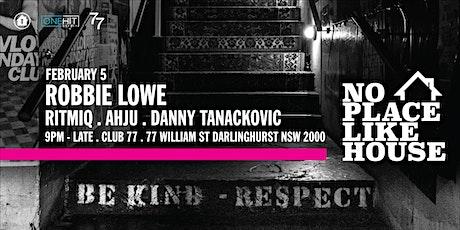 No Place Like House ft. Robbie Lowe tickets