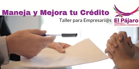 Maneja y Mejora tu Crédito: Taller para Empresari@s entradas