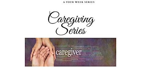 Caregiving  - Four Week Series tickets