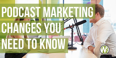 Podcast Marketing Changes You Need to Know (Webinar) tickets