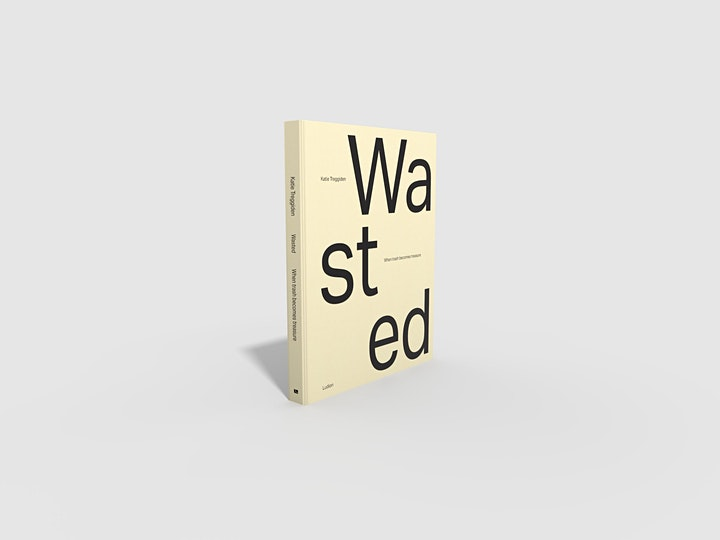 Wasted: When Trash Becomes Treasure w/ Katie Treggiden + Glenn Adamson image